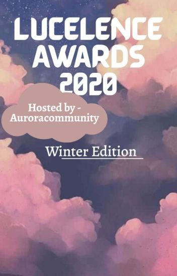 The Lucelence Awards 2020, First Edition {Closed For Catchup}
