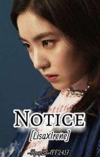 Notice [Lisa × Irene]✓ by KpopIdolFF2417