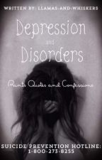 Depression and disorders: Rants, quotes and confessions by Llamas-and-whiskers