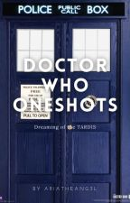 Doctor Who Oneshots by AriaTheAng3l