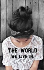 The World We Live In. (Dixon Sister) by Kaitikai