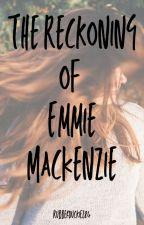 The Reckoning of Emmie MacKenzie by Rubberduckiez84