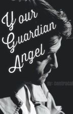 Your Guardian Angel ~a Castiel story~ {{SLOW UPDATES}} by ContraCat