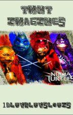 TMNT Imagines by 1DLuvrLuvsLouis