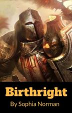 Birthright by The-Dragon-Author