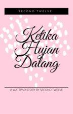 "KETIKA ""HUJAN"" DATANG by secondTwelve"