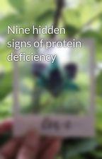 Nine hidden signs of protein deficiency by kajaljain1997