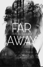 Far Away by SaaraR21