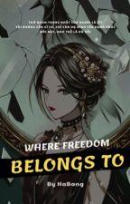 [Đồng nhân Harry Potter] Nơi tự do thuộc về by HaBang1812