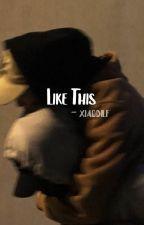 Like This ➭ chanbaek by yukheil
