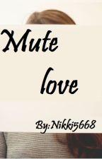 Mute love by nikki5668