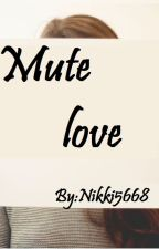 Mute love by nikki5668