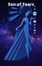 The Son of Tears by Dragonfan20