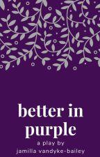 better in purple by JamillaBailey
