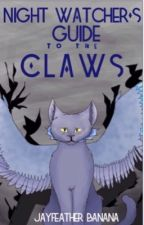NightWatcher's Guide to the Claws by AwsomeDragons