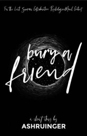 bury a friend • Last Summer Collaboration PsychologicalNovel Contest by AShruinger