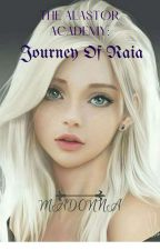 The Alastor Academy: The Journey Of Raia by AdaCuzie