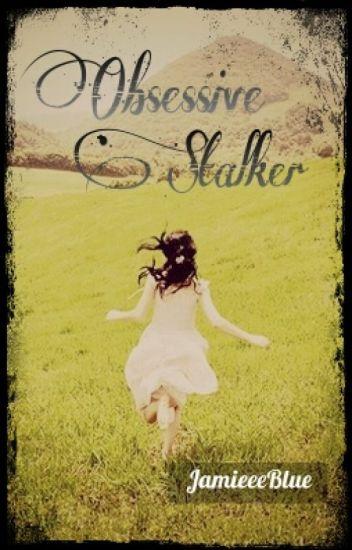 Obsessive Stalker