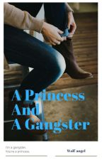 A PRINCESS AND A GANGSTER by wolf-angel