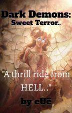 Dark Demons: Sweet Terror by euesworld