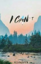 I CAN't by Allohaven