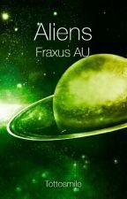 Aliens (Fraxus AU) by Tottosmile