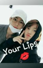 ✔Your Lips || TaeKook FF || by moonloverbutterfly99