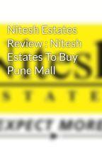 Nitesh Estates Review : Nitesh Estates To Buy Pune Mall by Nitesh_Estates