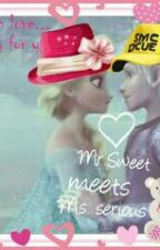 Mr. sweet meets Ms. serious by angelalouisenecor