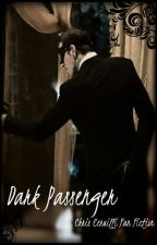 Dark Passenger ~ Chris Cerulli Fan Fiction *Short Story* {Completed} by Contemptress