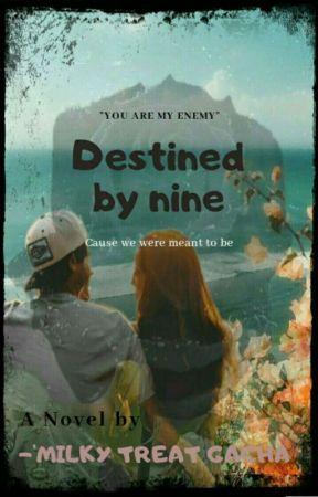 Destined by nine by Milkytreatgacha