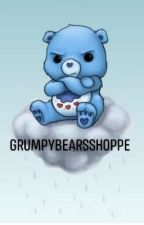 Grumpybearsshoppe (not a story meant for promotion) by grumpybearprincex