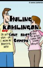 Huling Kahilingan (One-Shot) (Comedy Story) by illblowyou