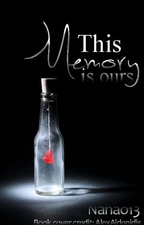 This Memory Is Ours by nAnao13