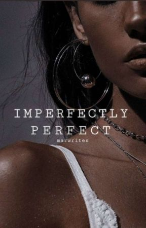 Imperfectly Perfect by epxphani
