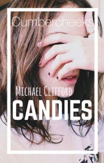 Candies ➳ Michael Clifford