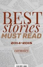 BEST STORIES - Must READ by Carmsiey