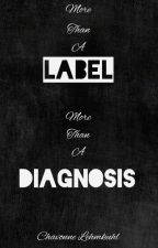 More Than A Label, More Than A Diagnosis by Chavonnie26