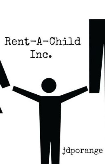 Rent-A-Child Inc. (Short Story) by jdporange