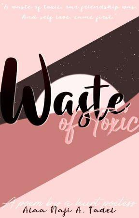 Waste Of Toxic | Poetry by aljirites