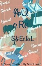 You are special by star_gazer1498