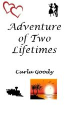 Adventure of Two Lifetimes by Goodystory