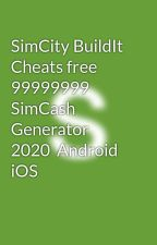 SimCity BuildIt Cheats free 99999999  SimCash Generator 2020  Android iOS by SIMPU1