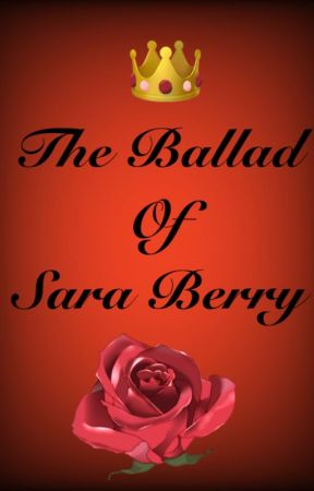 The Ballad Of Sara Berry by DawnLovesCats
