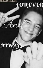 Forever and Always / A Daniel Seavey Fanfiction / A step Father Story by WhyDontWeGolBrock