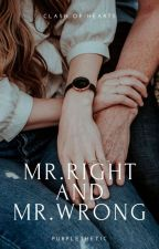 (MTPG Book 2) Mr. Right And Mr. Wrong [completed] by MissEnnaira