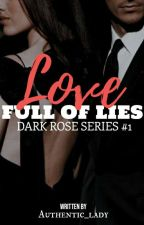 DRS #1: Love Full Of Lies[On-going] by Authentic_lady