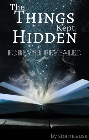 The Things Kept Hidden: Forever Revealed by stormcause