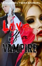Love of a Vampire (5 shots story) by iamlovelygreengirl