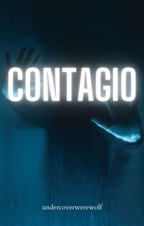 Contagio (Pandemia #2) by undercoverwerewolf